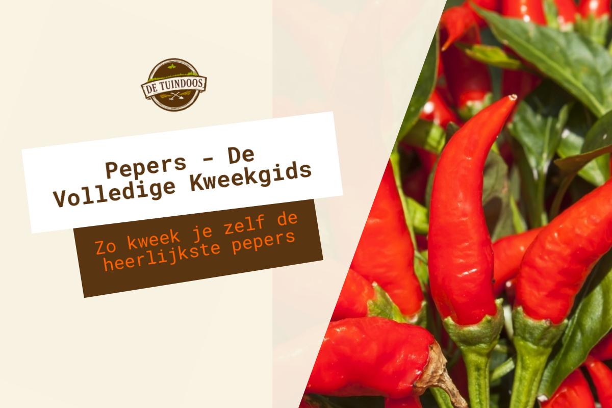 Pepers - De Volledige Kweekgids